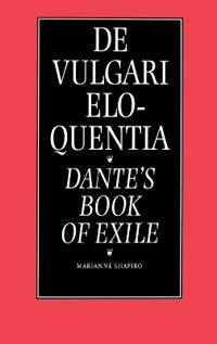 De Vulgari Eloquentia, Dante's Book of Exile