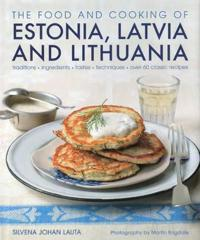 The Food and Cooking of Estonia, Latvia and Lithuania