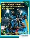 Primary Social Studies and Tourism Education for the Bahamas Book 6