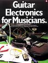 Guitar Electronics for Musicians