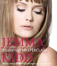 Jemma Kidd Make-Up Masterclass: Beauty Bible of Professional Techniques and Wearable Looks
