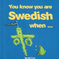 You know you are Swedish when...