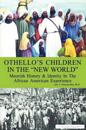 "Othello's Children in the """"New World"