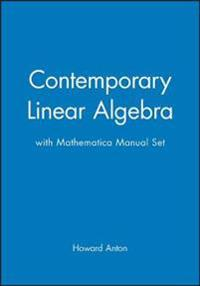 Contemporary Linear Algebra + Mathematica Manual