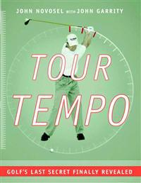 Tour Tempo: Golf's Last Secret Finally Revealed [With Instructional CDROM]