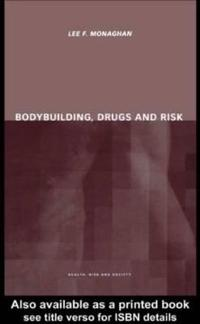 Bodybuilding, Drugs and Risk