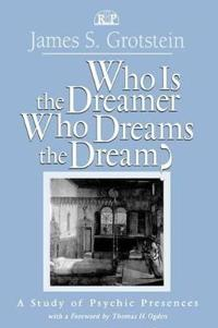 Who Is the Dreamer Who Dreams the Dream?