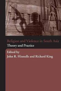 Religion And Violence in South Asia