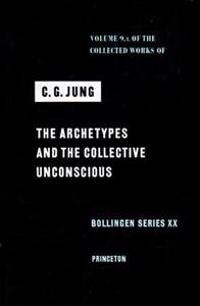 Collected Works of C.G. Jung, Volume 9 (Part 1): Archetypes and the Collective Unconscious