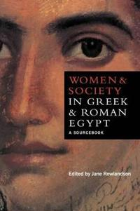Women and Society in Greek and Roman Egypt