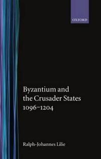 Byzantium and the Crusader States, 1096-1204