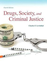 Drugs, Society and Criminal Justice