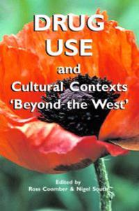 Drug Use And Cultural Context 'Beyond the West'
