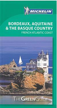 Michelin Green Guide Bordeaux, Aquitaine, & the Basque Country