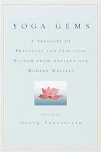 Yoga Gems: A Treasury of Practical and Spiritual Wisdom from Ancient and Modern Masters