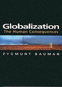 Globalization - the human consequences