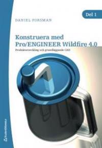Konstruera med Pro/ENGINEER Wildfire 4.0. D. 1