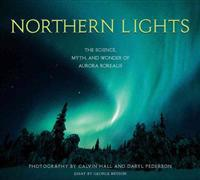 Northern Lights: The Science, Myth, and Wonder of the Aurora Borealis
