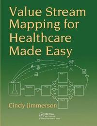 Value Stream Mapping for Healthcare Made Easy!