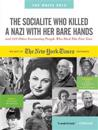 The Socialite Who Killed a Nazi With Her Bare Hands and 143 Other Fascinating People Who Died This Past Year