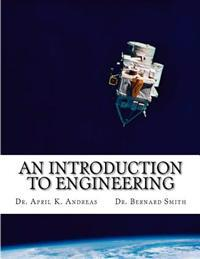 An Introduction to Engineering: What It Takes to Make It