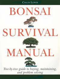 Bonsai Survival Manual: Tree-By-Tree Guide to Buying, Maintaining, and Problem Solving