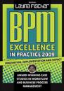 Bpm Excellence in Practice 2009: Innovation, Implementation and Impact Award-Winning Case Studies in Workflow and Business Process Management