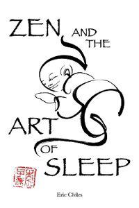 Zen and the Art of Sleep