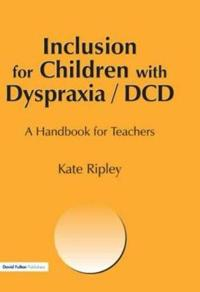 Inclusion for Children With Dyspraxia/Dcd