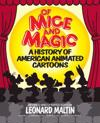 Of Mice and Magic: A History of American Animated Cartoons