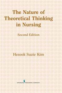 The Nature of Theoretical Thinking in Nursing, Second Edition