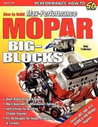 How to Build Max-Performance Mopar Big-Blocks