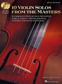 10 Violin Solos from the Masters: Intermediate Pieces by Bach, Beethoven, Corelli, Dancla, Mozart, Sarasate, Schubert, Schumann and Vivaldi [With 2 CD