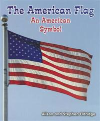 The American Flag: An American Symbol
