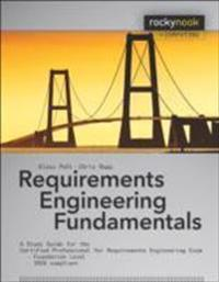 Requirements Engineering Fundamentals: A Study Guide for the Certified Professional for Requirements Engineering Exam: Foundation Level