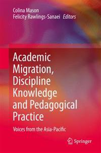 Academic Migration, Discipline Knowledge and Pedagogical Practice