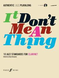 It Don't Mean a Thing: 10 Jazz Standards for Clarinet [With CD (Audio)]