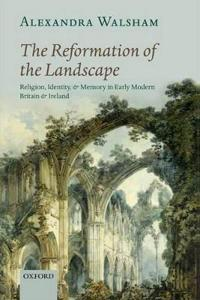 The Reformation of the Landscape