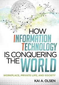 How Information Technology is Conquering the World