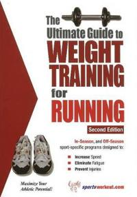 Ultimate Guide to Weight Training for Running