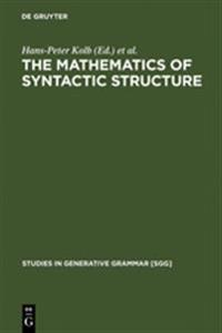 The Mathematics of Syntactic Structure
