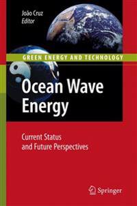 Ocean Wave Energy: Current Status and Future Perspectives