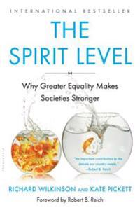 The Spirit Level: Why Greater Equality Makes Societies Stronger
