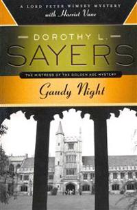 Gaudy Night: A Lord Peter Wimsey Mystery with Harriet Vane