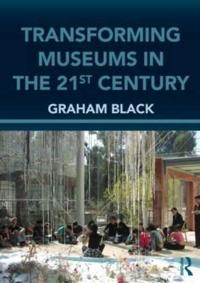 Transforming Museums in the Twenty-first Century