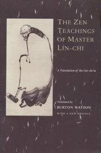 The Zen Teachings of Master Lin-Chi