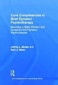 Core Competencies in Brief Dynamic Psychotherapy