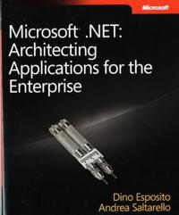 Microsoft.NET: Architecting Applications for the Enterprise