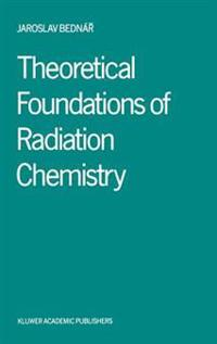 Theoretical Foundations of Radiation Chemistry