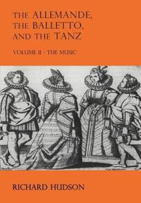 The Allemande, The Balletto, and the Tanz